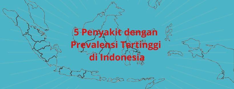 5 Penyakit dengan Prevalensi Tertinggi di Indonesia