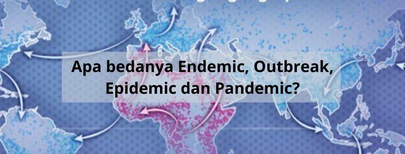 bedanya Endemic, Outbreak, Epidemic dan Pandemic?