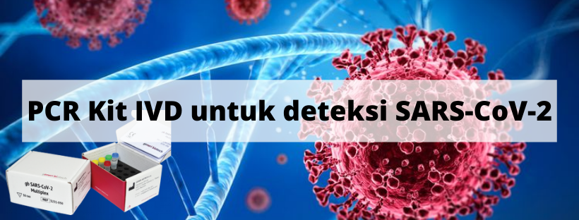 PCR Kit IVD untuk deteksi SARS-CoV-2